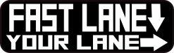 Fast Lane Your Lane Magnet
