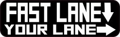 Fast Lane Your Lane Vinyl Sticker