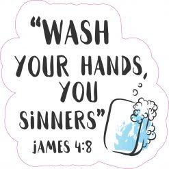 Wash Your Hands You Sinners Vinyl Sticker