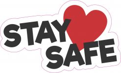 Stay Safe Vinyl Sticker