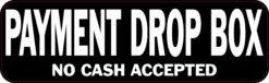 No Cash Payment Drop Box Vinyl Sticker