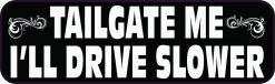 Tailgate Me Ill Drive Slower Vinyl Sticker