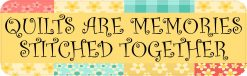 Quilts Are Memories Stitched Together Magnet