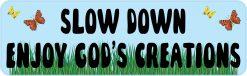 Slow Down Enjoy God's Creations Vinyl Sticker