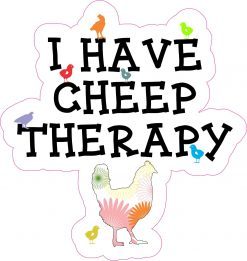 I Have Cheep Therapy Vinyl Sticker