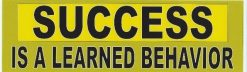 Success Is a Learned Behavior Vinyl Sticker
