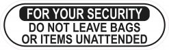 Do Not Leave Items Unattended Vinyl Sticker
