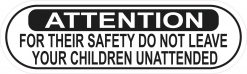 Do Not Leave Children Unattended Vinyl Sticker