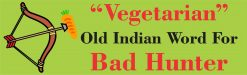 Vegetarian Indian Old Word for Bad Hunter Magnet