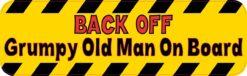Back off Grumpy Old Man on Board Vinyl Sticker