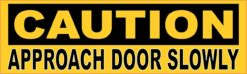Caution Approach Door Slowly Magnet