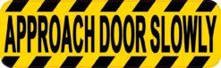 Approach Door Slowly Magnet