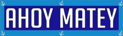 Ahoy Matey Vinyl Sticker