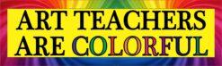Art Teachers Are Colorful Vinyl Sticker
