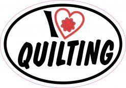 Oval I Love Quilting Vinyl Sticker