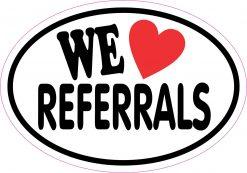 We Love Referrals Vinyl Sticker