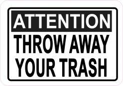 Throw Away Your Trash Vinyl Sticker