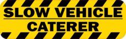 Slow Vehicle Caterer Vinyl Sticker