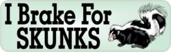 I Brake for Skunks Vinyl Sticker