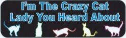 Im the Crazy Cat Lady Vinyl Sticker