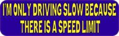 Driving Slow Because Speed Limit Vinyl Sticker