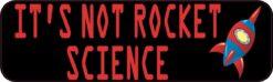 Is Not Rocket Science Vinyl Sticker