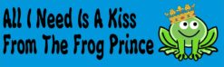 Need a Kiss From Frog Prince Vinyl Sticker