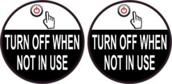 Turn off When Not in Use Vinyl Stickers