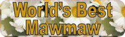 Worlds Best Mawmaw Vinyl Sticker