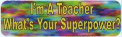 Im a Teacher Superpower Magnet