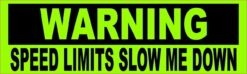 Speed Limits Slow Me Down Vinyl Sticker