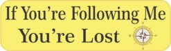 If Following Me Youre Lost Vinyl Sticker