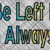 Left Handed But Always Right Vinyl Sticker