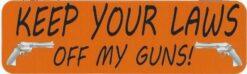 Keep Your Laws off My Guns Vinyl Sticker