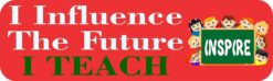 Influence the Future I Teach Vinyl Sticker
