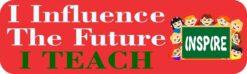 Influence the Future I Teach Magnet