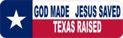 God Made Jesus Saved Texas Raised Vinyl Sticker