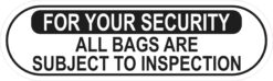 All Bags Subject to Inspection Vinyl Sticker