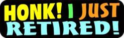 Honk I Just Retired Vinyl Sticker