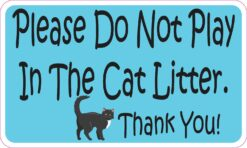 Do Not Play in Cat Litter Vinyl Sticker