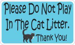 Do Not Play in Cat Litter Magnet
