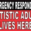 Autistic Adult Lives Here Vinyl Sticker