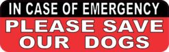 In Case of Emergency Save Our Dogs Vinyl Sticker