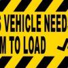 This Vehicle Needs Room to Load Vinyl Sticker