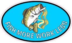 Fish More Work Less Vinyl Sticker