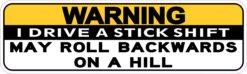 Stickshift May Roll Backwards on Hill Vinyl Sticker