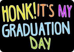 Honk Its My Graduation Day Vinyl Sticker