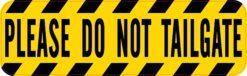 Please Do Not Tailgate Vinyl Sticker