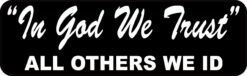 In God We Trust All Others We ID Vinyl Sticker