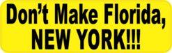 Dont Make Florida New York Vinyl Sticker